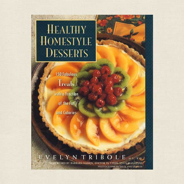 Healthy Homestyle Desserts Cookbook