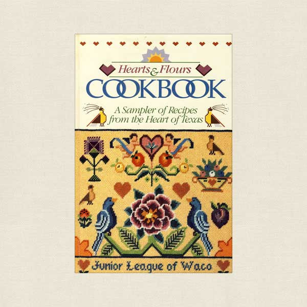Waco Junior League Cookbook Texas - Hearts and Flours