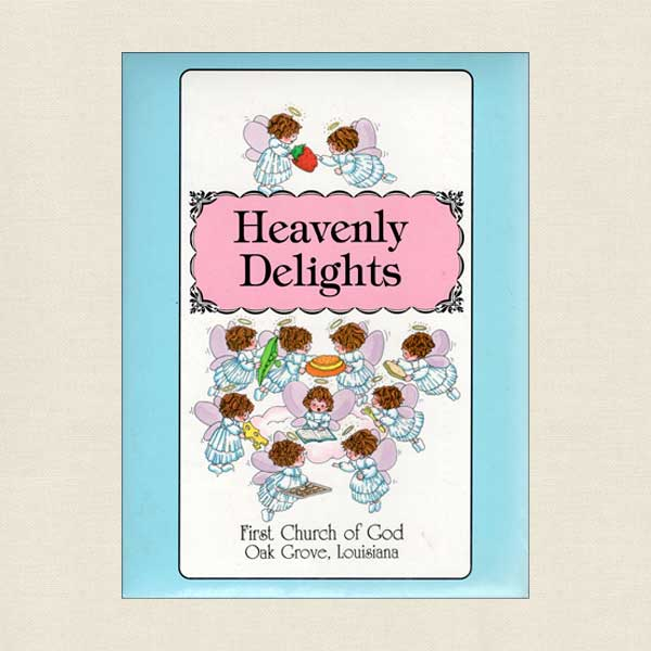 Heavenly Delights Cookbook by First Church of God Oak Grove