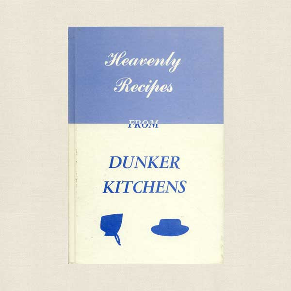 Heavenly Recipes Dunker Kitchens Cookbook - Old German Brethren Church
