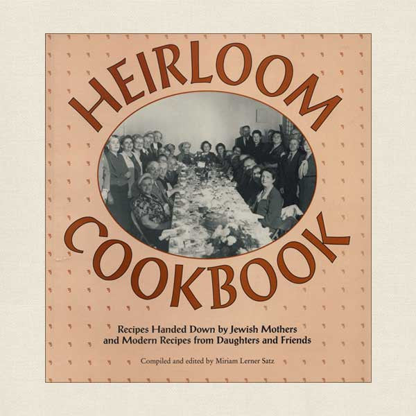 Heirloom Cookbook: Recipes Handed Down by Jewish Mothers