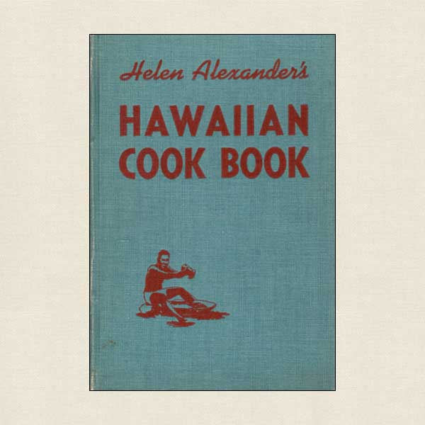 Helen Alexander's Vintage Hawaiian Cookbook