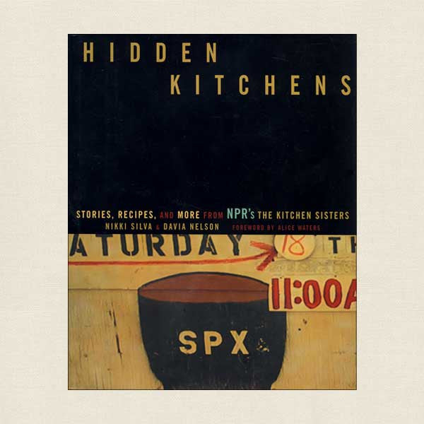 Hidden Kitchens by NPR's The Kitchen Sisters