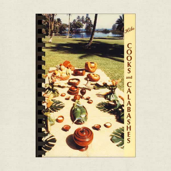 Hilo Cooks and Calabashes Cookbook - Hawaii