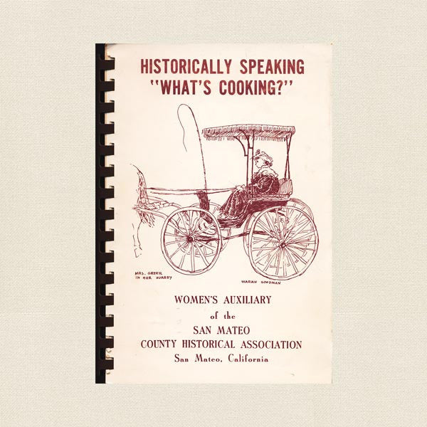 Historically Speaking Cookbook - San Mateo County Historical Association