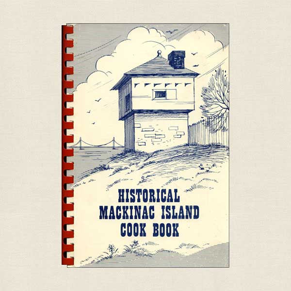 Historical Mackinac Island Cook Book