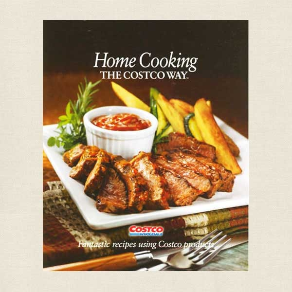 Home Cooking the Costco Way Cookbook