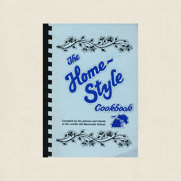 Home Style Cookbook - Linville Hill Mennonite School, Paradise, PA