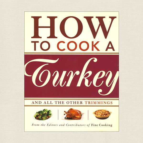 How to Cook a Turkey and All Other Trimmings