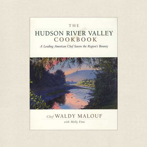 Hudson River Valley Cookbook - Waldy Malouf
