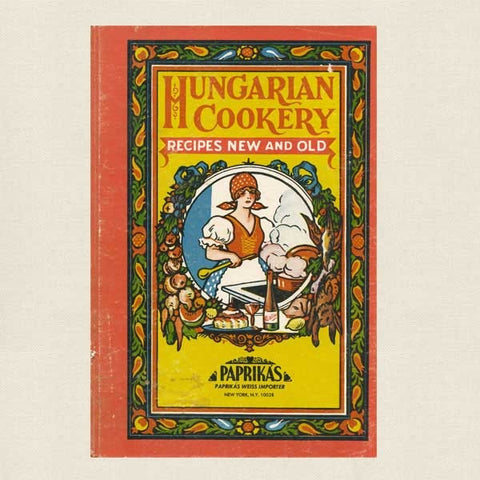 Hungarian Cookery Recipes New and Old Cookbook - Paprikas Weiss