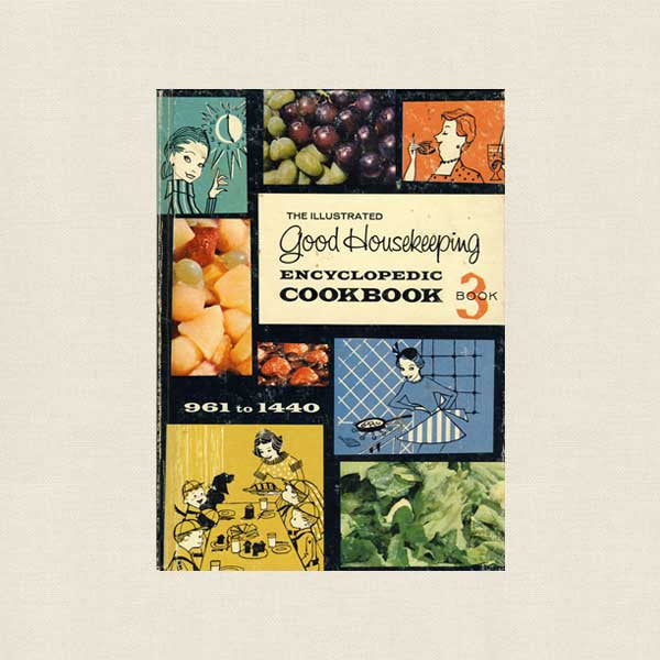 Illustrated Good Housekeeping Encyclopedic Cookbook - Book 3