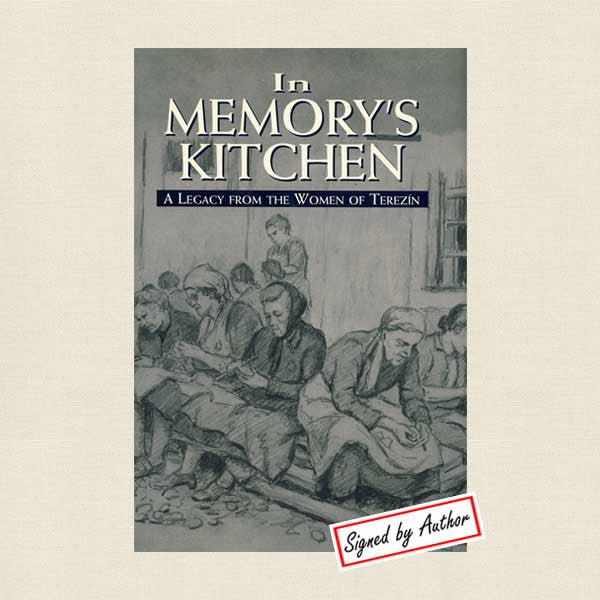 In Memory's Kitchen: A Legacy from the Women of Terezin
