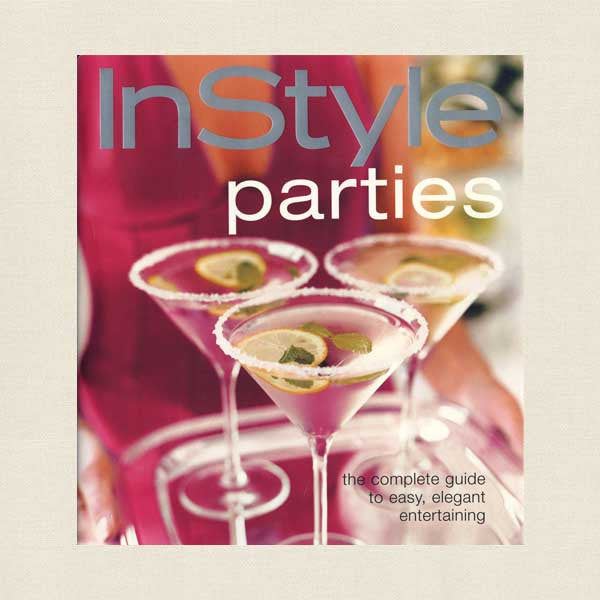 In Style Magazine Parties - Guide and Cookbook