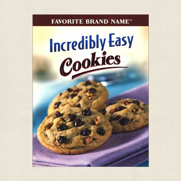 Favorite Brand Name Incredibly Easy Cookies