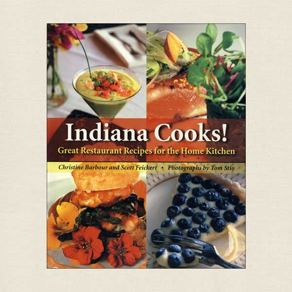 Indiana Cooks Great Restaurant Recipes For The Home Kitchen