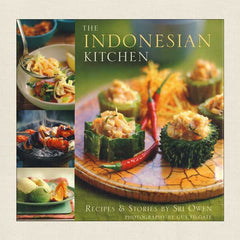 The Indonesian Kitchen: Recipes and Stories by Sri Owen