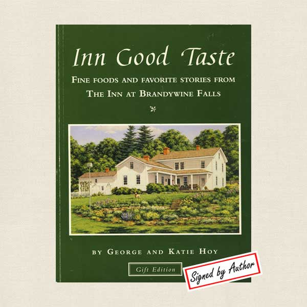 Inn Good Taste: Fine Foods and Favorite Stories from The Inn at Brandywine Falls