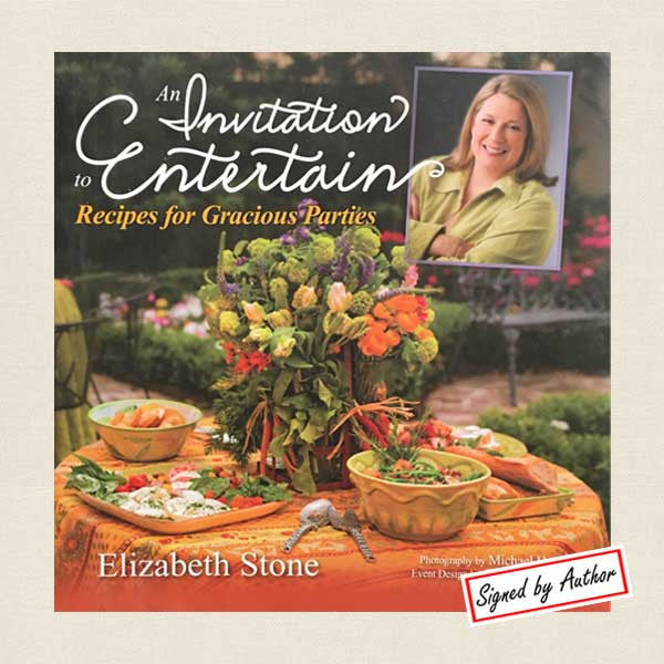 An Invitation to Entertain: Recipes for Gracious Parties SIGNED