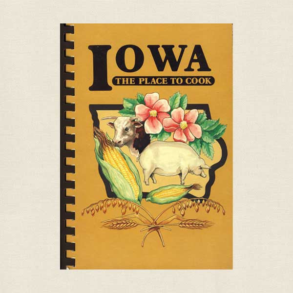 Iowa the Place to Cook Cookbook - The American Cancer Society