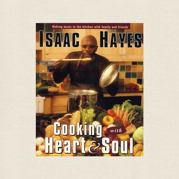 Isaac Hayes Cooking with Heart and Soul Cookbook