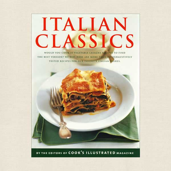 Italian Classics by the Editors of Cook's Illustrated Magazine