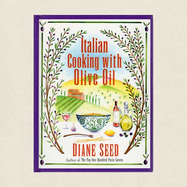 Italian Cooking with Olive Oil by Diane Seed