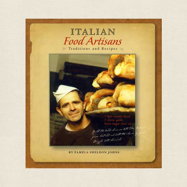 Italian Food Artisans Cookbook