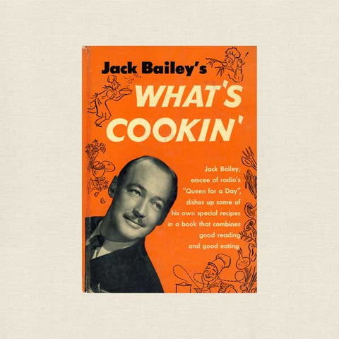 Jack Bailey's What's Cookin' Cookbook