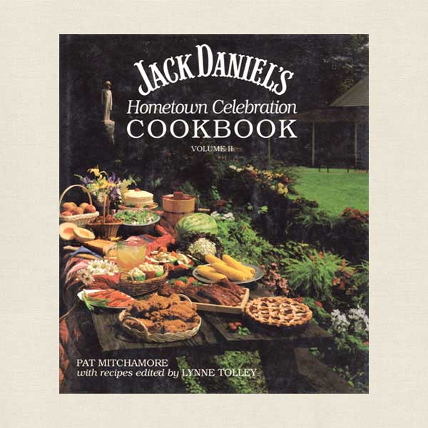 Jack Daniel's Hometown Celebration Cookbook Volume 2