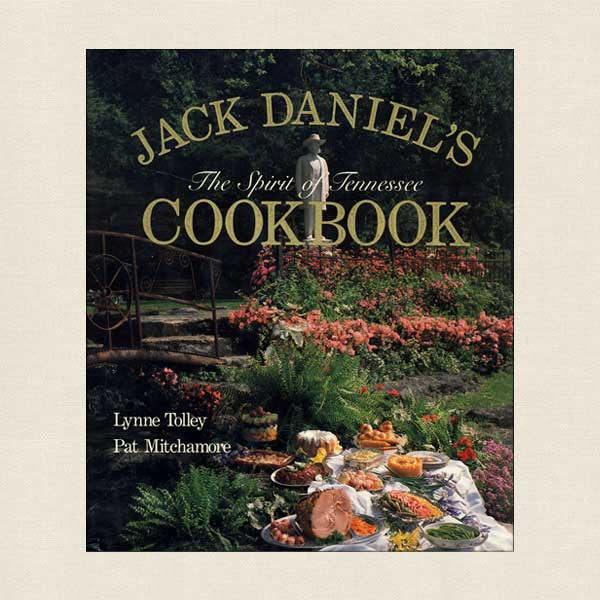 Jack Daniel's Cookbook: The Spirit of Tennessee