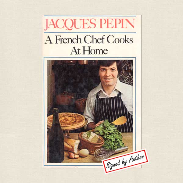 Jacques Pepin A French Chef Cooks at Home Cookbook - SIGNED
