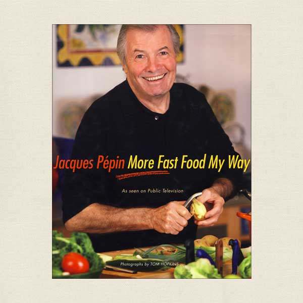 Jacques Pepin More Fast Food My Way
