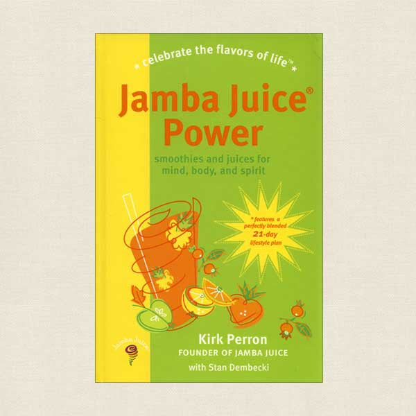 Jamba Juice Power: Smoothies and Juices for Mind Body and Spirit