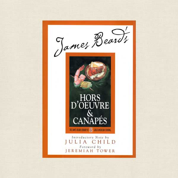 James Beard's Hors D'oeuvres and Canapes Cookbook