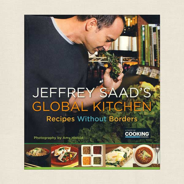 Jeffrey Saad's Global Kitchen Cookbook - Recipes Without Borders
