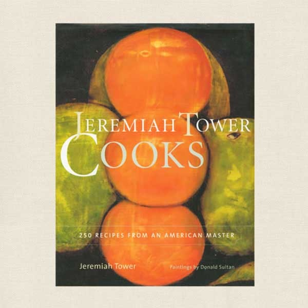 Jeremiah Tower Cooks Cookbook