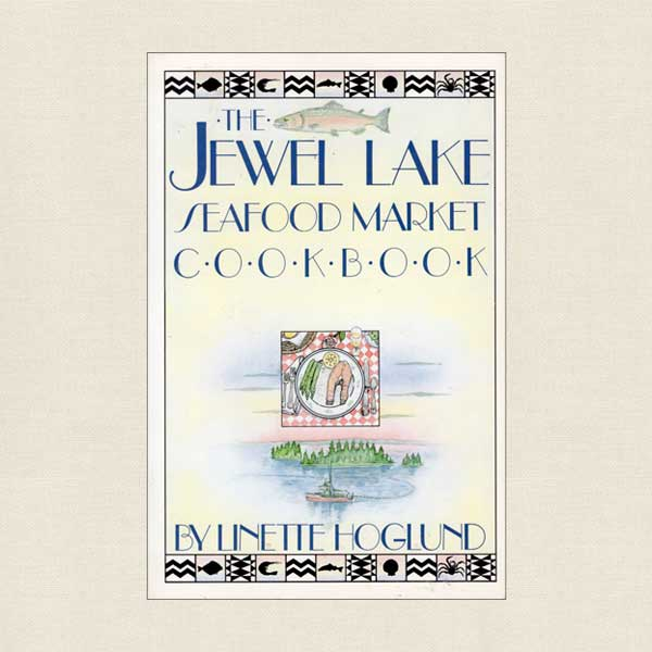 Jewel Lake Seafood Market Cookbook