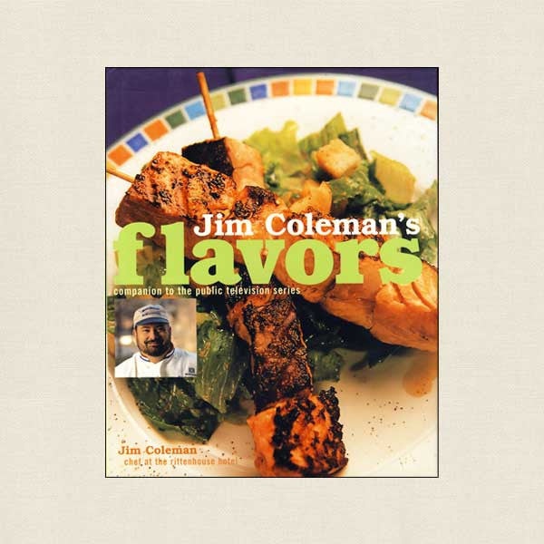 Jim Coleman's Flavors Cookbook - Flavors of America TV Show