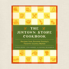 Jimtown Store Cookbook: Recipes from Sonoma County Country Market