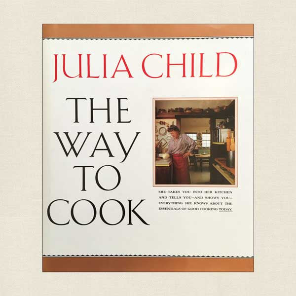 Julia Child The Way to Cook: Large Volume Cookbook