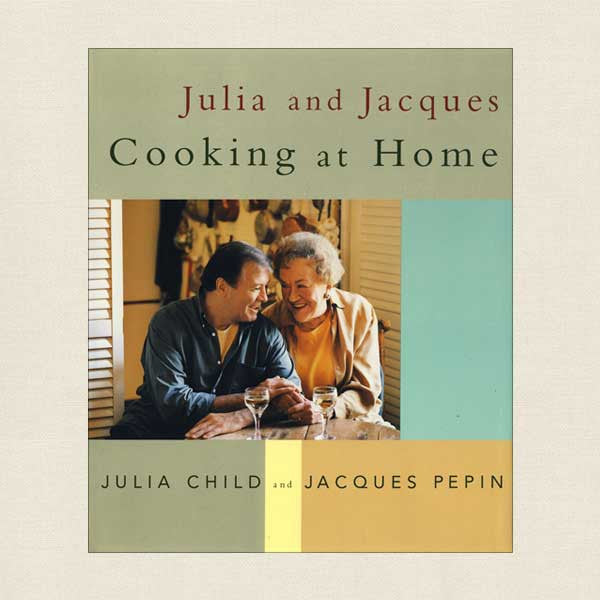 Julia Child and Jacques Pepin Cooking at Home Cookbook