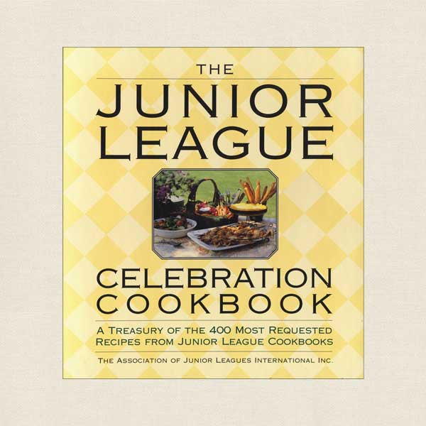 Junior League Celebration Cookbook