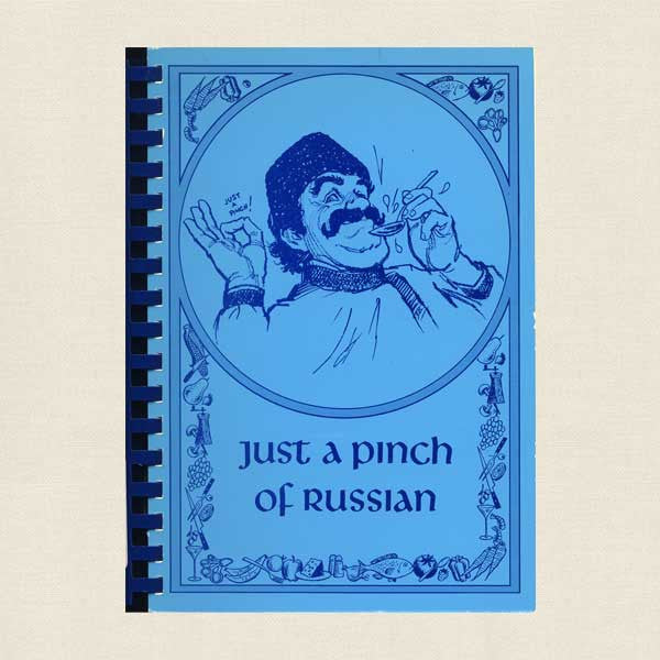 Just a Pinch of Russian Cookbook