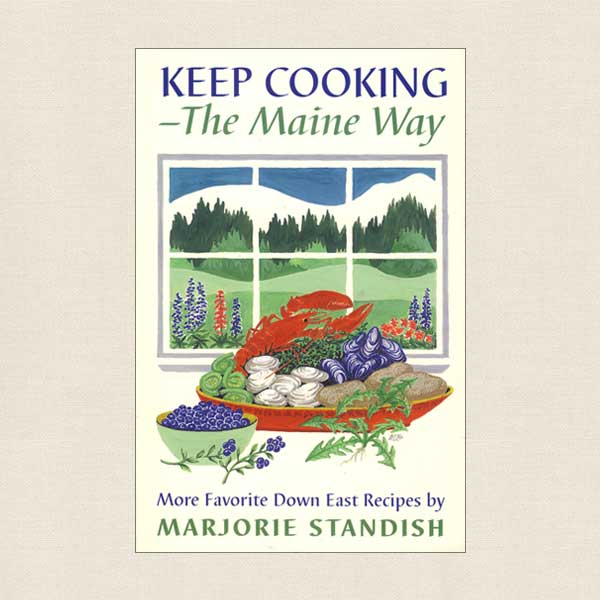 Keep Cooking The Maine Way Cookbook
