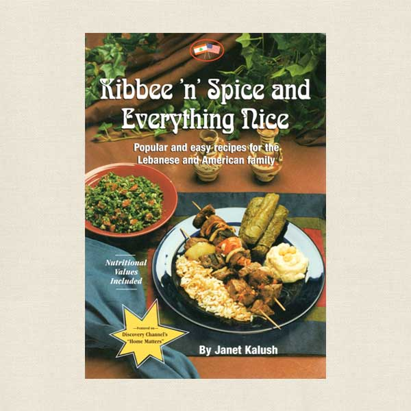 Kibbee 'n' Spice and Everything Nice Lebanese Cookbook