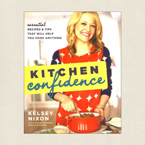 Kitchen Confidence Cookbook - Kelsey Nixon