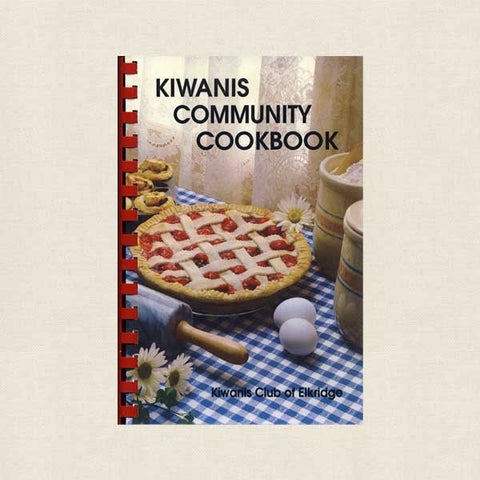 Kiwanis of Elkridge, Maryland Community Cookbook