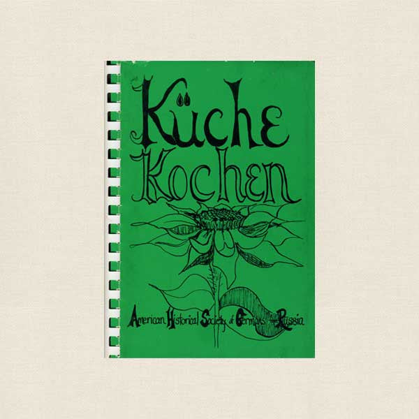 Kuche Kochen - American Historical Society of Germans From Russia Cookbook