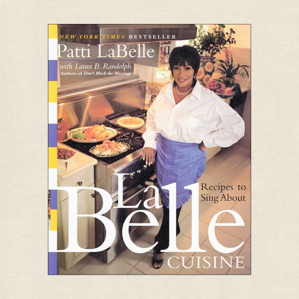 Patti LaBelle Cuisine - Recipes to Sing About